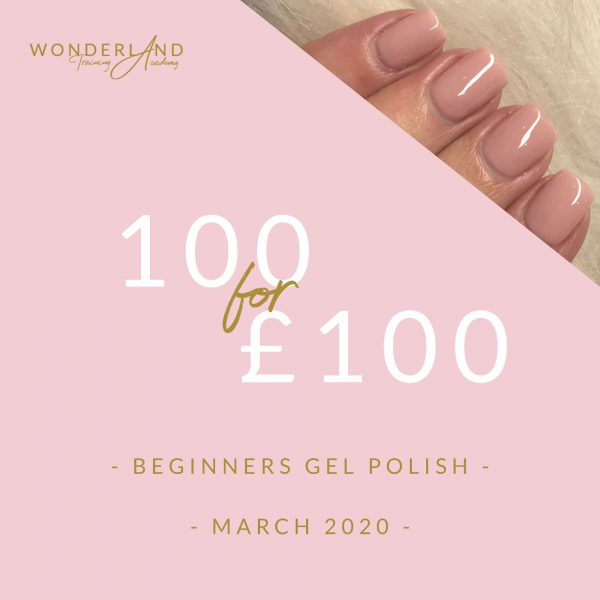 100 for £100 beginners gel nail polish course March 2020 with accredited training academy - Wonderland Manchester